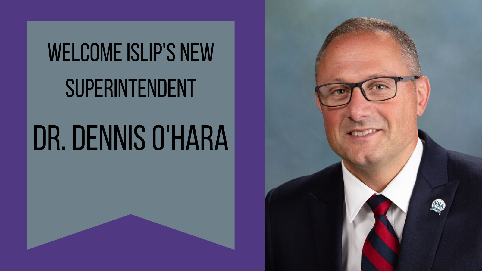 Islip School District Appoints Dr. Dennis O'Hara Next Superintendent